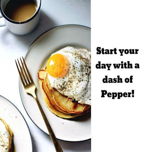 Start Your Day with a Dash of Pepper!